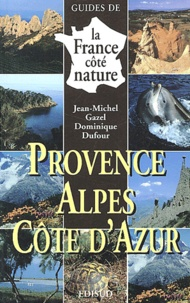 Dominique Dufour et Jean-Michel Gazel - Provence Alpes Côte d'Azur.