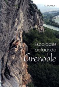 Dominique Duhaut - Escalades autour de Grenoble.