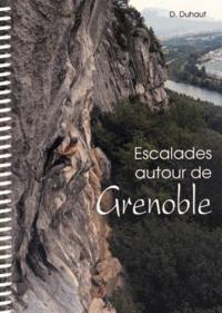 Dominique Duhaut - Escalades autour de Grenoble..