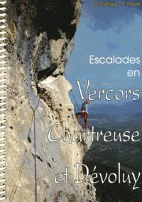 Dominique Duhaut et Philippe Peyre - Escalades en Vercors, Chartreuse et Dévoluy - 219 voies d'escalades choisies.
