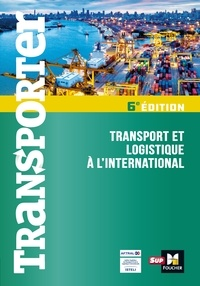 Dominique Duhautbout et Jacques Collot - Transporter - Transport et logistique à l'international - 2ème édition.