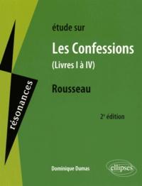 Dominique Dumas - Etude sur Les Confessions (livres I à IV), Jean-Jacques Rousseau.
