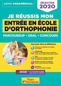 Dominique Dumas et Emmanuelle Applincourt-Boucher - Je réussis mon entrée en école d'orthophonie - Parcoursup, concours, oral.