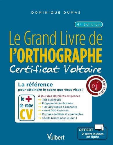 Le Grand Livre de l'orthographe - Certificat Voltaire. La référence pour atteindre le score que vous visez ! 4e édition
