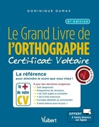 Dominique Dumas - Le Grand Livre de l'orthographe - Certificat Voltaire - La référence pour atteindre le score que vous visez !.