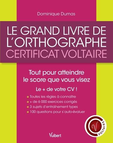 Dominique Dumas - Le grand livre de l'orthographe - Certificat Voltaire.
