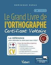 Ebook à télécharger gratuitement pdf Le grand Livre de l'orthographe  - Certificat Voltaire par Dominique Dumas in French 9782311207569