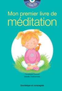 Dominique Dumont et Isabelle Charbonneau - Mon premier livre de méditation. 1 CD audio