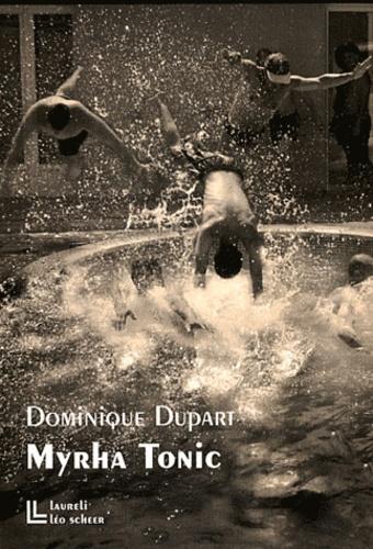 Dominique Dupart - Myrha tonic.