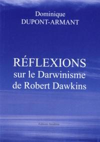 Dominique Dupont-Armant - Réflexions sur le Darwinisme de Robert Dawkins.