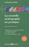 Dominique Dupriez - la nouvelle orthographe en pratique.