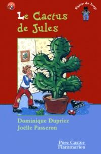 Dominique Dupriez et Joëlle Passeron - Le cactus de Jules.