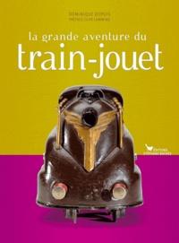 Dominique Dupuis - La grande aventure du train-jouet.
