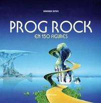 Dominique Dupuis - Prog Rock en 150 figures.