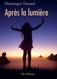 Dominique Durand - Après la lumière.