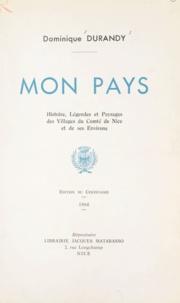 Dominique Durandy - Mon pays - Histoire, légendes et paysages des villages du Comté de Nice et ses environs.