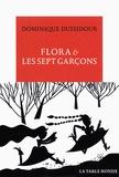 Dominique Dussidour - Flora & les sept garçons.