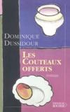 Dominique Dussidour - Les couteaux offerts - Dont actes II.