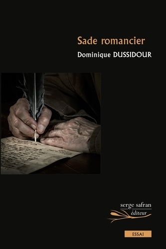 Dominique Dussidour - Sade romancier.