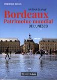 Dominique Dussol - Bordeaux, patrimoine mondial de l'Unesco.