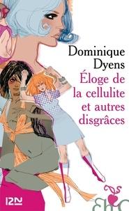 Dominique Dyens - Eloge de la cellulite et autres disgrâces.