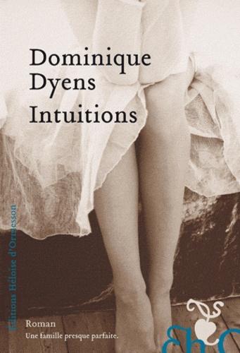 Dominique Dyens - Intuitions.