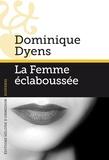 Dominique Dyens - La Femme éclaboussée.