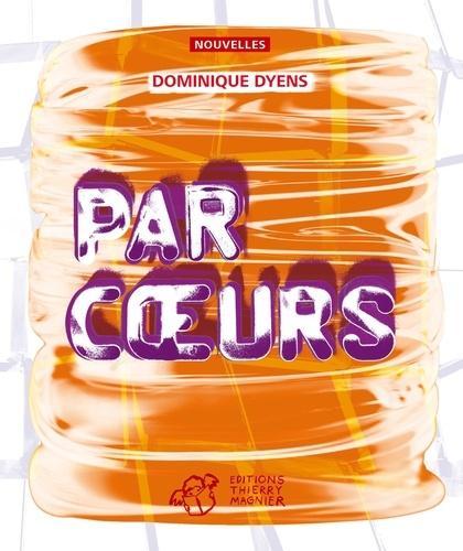 Dominique Dyens - Par coeurs.