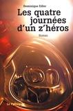 Dominique Edler - Les quatre journées d'un z'héros.