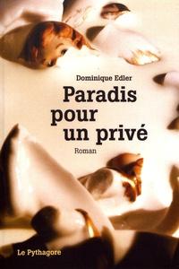 Dominique Edler - Paradis pour un privé.