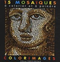 Dominique Ehrhard - 15 mosaïques à colorier et à peindre.