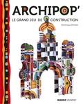 Dominique Ehrhard - Archipop' - Le grand jeu de contruction, avec 90 pièces à détacher et à assembler.