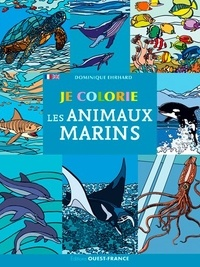 Dominique Ehrhard - Je colorie les animaux marins.