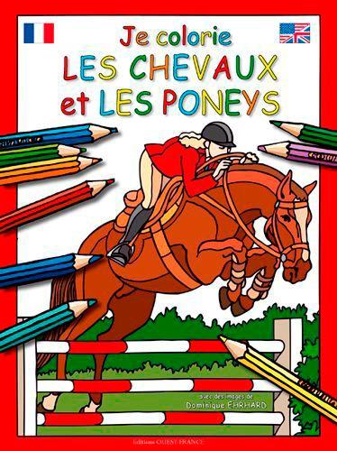Dominique Ehrhard - Je colorie les chevaux et les poneys.