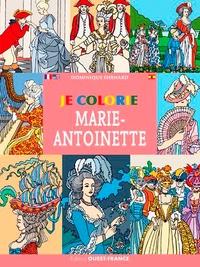 Dominique Ehrhard - Je colorie Marie Antoinette.