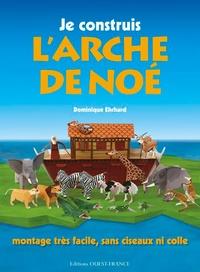 Dominique Ehrhard et Pascale Ehrhard - Je construis l'Arche de Noé.