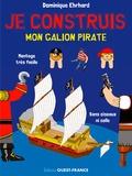Dominique Ehrhard et Pascale Ehrhard - Je construis mon galion pirate.