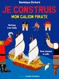 Dominique Ehrhard - Je construis mon galion pirate.