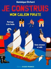Dominique Ehrhard - Je construis mon galion pirate - Jeconstruismongalionpirat.