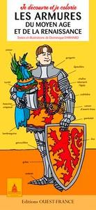 Dominique Ehrhard - Je découvre et je colorie les armures du Moyen Age et de la Renaissance.