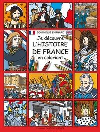 Dominique Ehrhard - Je découvre l'histoire de France en coloriant.