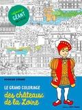 Dominique Ehrhard - Le grand coloriage des châteaux de la Loire.