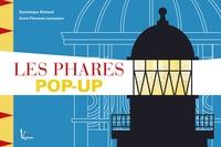 Dominique Ehrhard et Anne-Florence Lemasson - Les phares - Le livre pop-up.