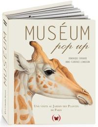 Dominique Ehrhard et Anne-Florence Lemasson - Muséum Pop up - Une visite au Jardin des Plantes de Paris.