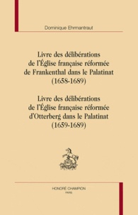 Ucareoutplacement.be Livre des délibérations de l'Eglise française réformée de Frankenthal dans le Palatinat (1658-1689) - Livre des délibérations de l'Eglise française réformée d'Otterberg dans le Palatinat (1659-1689) Image