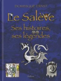 Dominique Ernst - Le Salève - Ses histoires, ses légendes.