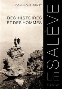 Dominique Ernst - Le Salève - Des histoires et des hommes.