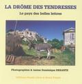 Dominique Errante - La Drôme des tendresses - Le pays des belles lettres.