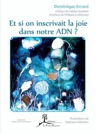 Dominique Errard - Et si on inscrivait la joie dans notre ADN ?.