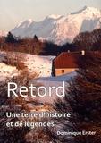 Dominique Erster - Retord, une terre d'histoire et de légendes.